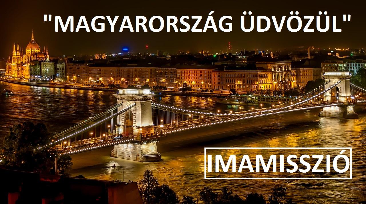 """""""MAGYARORSZÁG ÜDVÖZÜL"""" IMAMISSZIÓ"""